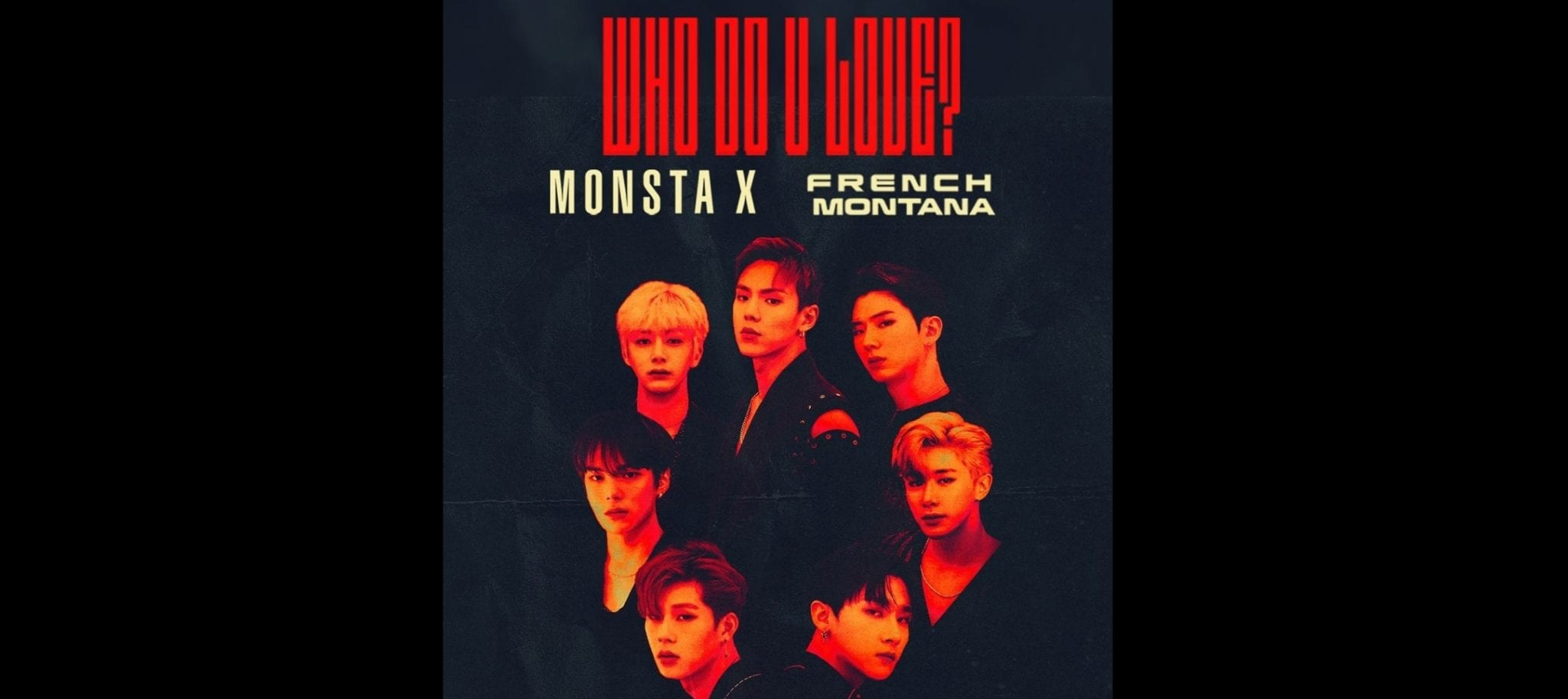 "LISTEN: MONSTA X Drops English-Language Track ""Who Do U Love?"" Featuring French Montana"