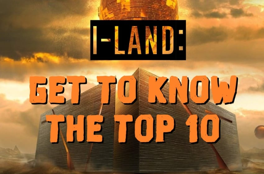 I-LAND: Get To Know The Top 10 Trainees